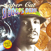 Play & Download Si Boops Deh by Super Cat | Napster