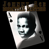 Play & Download Essential Masters (digital) by Johnny Ace | Napster