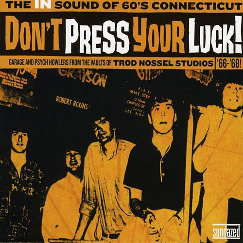 Play & Download Don't Press Your Luck! The In Sound Of 60's Connecticut by Various Artists | Napster