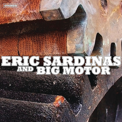 Play & Download Eric Sardinas and Big Motor by Eric Sardinas | Napster