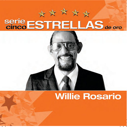 Serie Cinco Estrellas by Willie Rosario