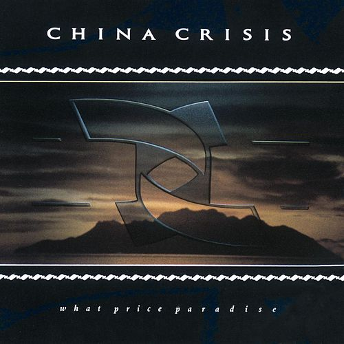 What Price Paradise by China Crisis