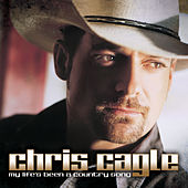 Play & Download My Life's Been A Country Song by Chris Cagle | Napster