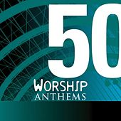 Play & Download 50 Worship Anthems by Various Artists | Napster