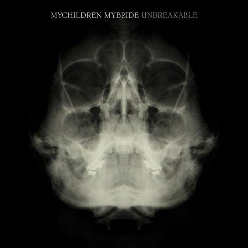 Unbreakable by MyChildren MyBride