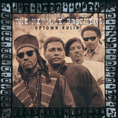 Play & Download Uptown Rulin': The Best Of The Neville Brothers by The Neville Brothers | Napster