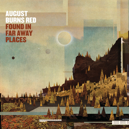 Found in Far Away Places by August Burns Red