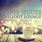 Play & Download Coffee House Music - Chillout lounge by Various Artists | Napster