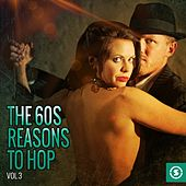 Play & Download The 60s: Reasons to Hop, Vol. 3 by Various Artists | Napster