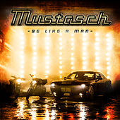 Play & Download Be Like a Man by Mustasch | Napster