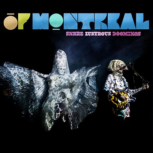 Play & Download Snare Lustrous Doomings by Of Montreal | Napster