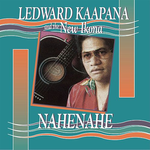 Play & Download Nahenahe by Ledward Kaapana | Napster