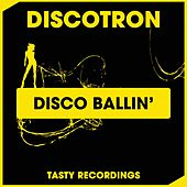 Play & Download Disco Ballin' by Discotron | Napster