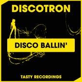 Disco Ballin' by Discotron