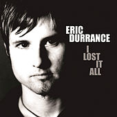 Play & Download I Lost It All (EP) by Eric Durrance | Napster