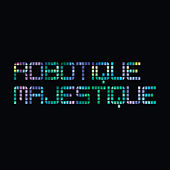 Robotique Majestique by Ghostland Observatory