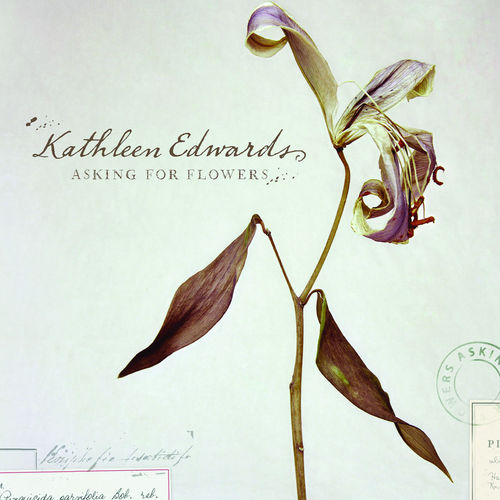 Play & Download Asking for Flowers by Kathleen Edwards | Napster