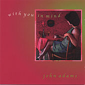 Play & Download With You In Mind by John Adams | Napster