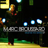 Must Be The Water EP by Marc Broussard
