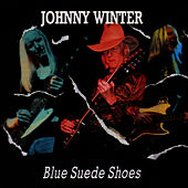Blue Suede Shoes by Johnny Winter
