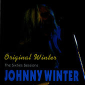 Original Winter - The Sixties Sessions by Johnny Winter