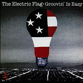 Play & Download Groovin' Is Easy by The Electric Flag | Napster