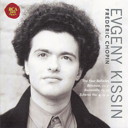 Play & Download Four Ballades - Berceuse - Barcarolle by Evgeny Kissin | Napster