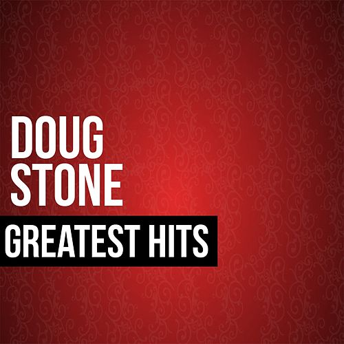Play & Download Doug Stone Greatest Hits by Doug Stone | Napster