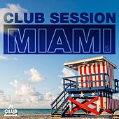 Play & Download Club Session Miami, Vol. 2 by Various Artists | Napster