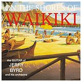 Play & Download On the Shores of Waikiki by Jerry Byrd | Napster