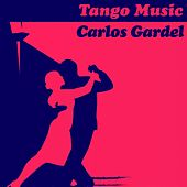 Play & Download Tango Music: Carlos Gardel by Carlos Gardel | Napster