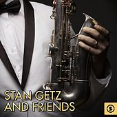 Stan Getz and Friends by Stan Getz