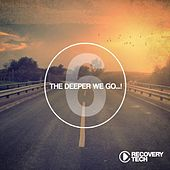 The Deeper We Go..., Vol. 6 by Various Artists
