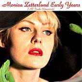 Play & Download Monica Zetterlund Early Years (All Tracks Remastered) by Monica Zetterlund | Napster