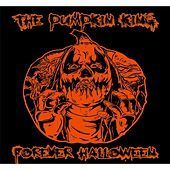 Forever Halloween by The Pumpkin King