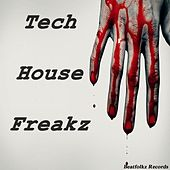 Play & Download Tech House Freakz by Various Artists | Napster
