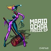Freeze EP by Mario Ochoa
