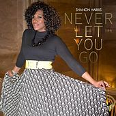 Play & Download Never Let You Go by Shanon Harris | Napster