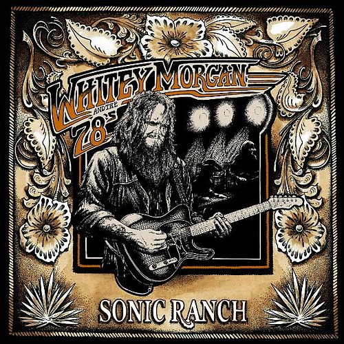 Sonic Ranch by Whitey Morgan and the 78's