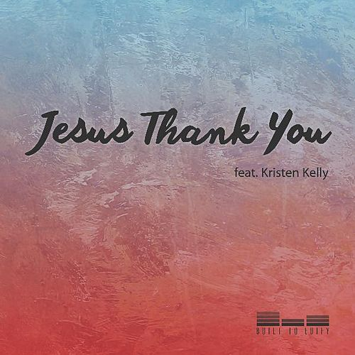 Play & Download Jesus Thank You by Kristen Kelly | Napster