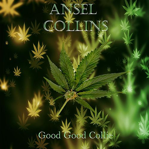 Play & Download Good Good Collie by Ansel Collins | Napster