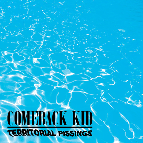 Play & Download Territorial Pissings by Comeback Kid | Napster