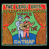 Play & Download Kings Of The Catnap by The Leroi Brothers | Napster