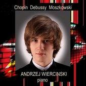 Play & Download Chopin Debussy Moszkowski by Andrzej Wiercinski | Napster