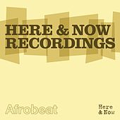 Here & Now Recordings Afrobeat by Various Artists