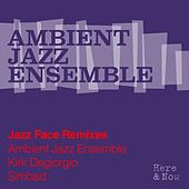 Jazz Face (Remixes) by Ambient Jazz Ensemble
