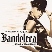 Play & Download Bandolera by J King y Maximan | Napster