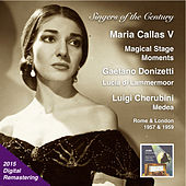 Play & Download Singers of the Century: Maria Callas, Vol. 5 - Magical Stage Moments (2015 Digital Remaster) by Maria Callas | Napster