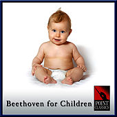 Play & Download Beethoven for Children by Various Artists | Napster