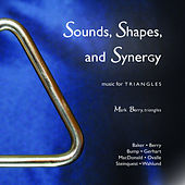 Play & Download Sounds, Shapes, and Synergy: Music for Triangles by Mark Berry | Napster